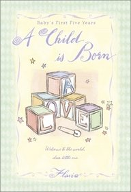 A Child Is Born: Baby's First Five Years