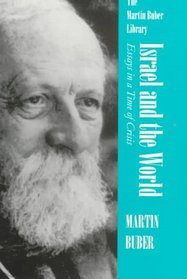 Israel and the World: Essays in a Time of Crisis (Martin Buber Library)