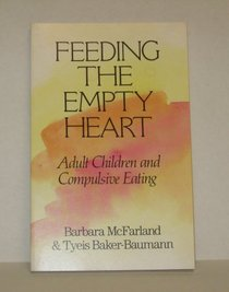 Feeding the Empty Heart: Adult Children and Compulsive Eating
