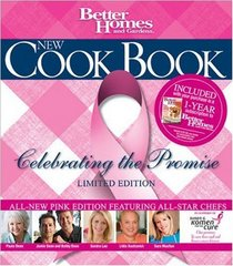 Better Homes and Gardens New Cook Book: Celebrating the Promise