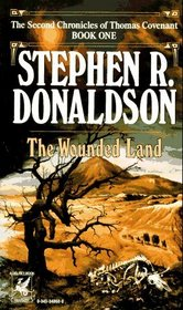 The Wounded Land: The Second Chronicle of Thomas Covenant the Unbeliever, Book 1