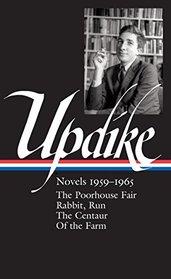 John Updike: Novels 1959-1965: The Poorhouse Fair / Rabbit, Run / The Centaur / Of the Farm (The Library of America)