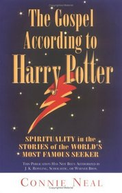 The Gospel According to Harry Potter: Spirituality in the Stories of the World's Most Famous Seeker