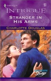 Stranger in His Arms (Identity Swap) (Harlequin Intrigue, No. 611)
