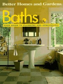 Baths: Your Guide to Planning and Remodeling (Remodeling, No 9)