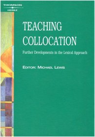 Teaching Collocation - Further Developments in the Lexical Approach