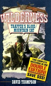 Wilderness: Trapper's Blood/Mountain Cat