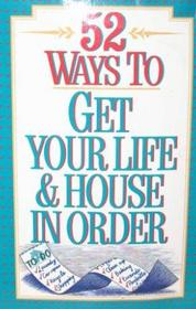 52 Ways to Get Your Life & House in Order
