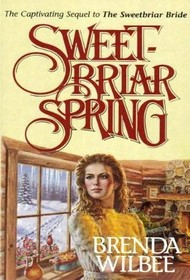 Sweetbriar Spring (#3 Seattle Sweetbriar Series/Brenda Wilbee)