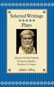 Selections from Protagoras, Republic, Phaedrus and Gorgias (Collector's Library)