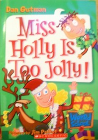 Miss Holly Is Too Jolly (My Weird School, Bk 14)