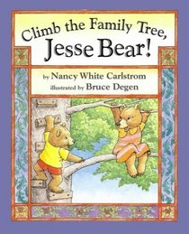 Climb the Family Tree, Jesse Bear! (Jesse Bear)