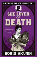 She Lover of Death (Erast Fandorin, Bk 8)