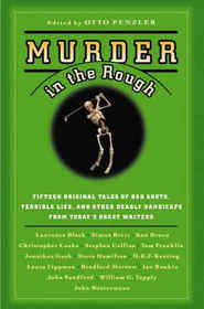 Murder in the Rough: Original Tales of Bad Shots, Terrible Lies, and Other Deadly Handicaps