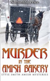 Murder in the Amish Bakery (Ettie Smith Amish Mysteries) (Volume 3)