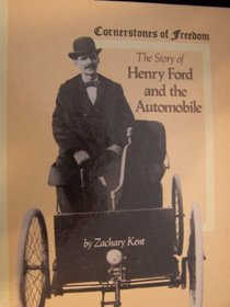 The Story of Henry Ford and the Automobile (Cornerstones of Freedom)