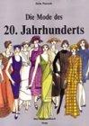 Die Mode des 20. Jahrhunderts. Das Bildhandbuch.