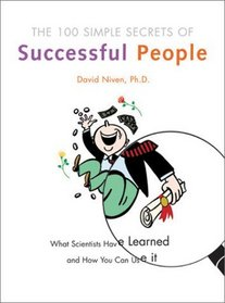 The 100 Simple Secrets of Successful People: What Scientists Have Learned and How You Can Use It