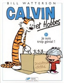 Calvin et Hobbes, tome 21 : Je suis trop g�nial (French Edition)