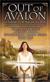 Out of Avalon : Tales of Old Magic and New Myths