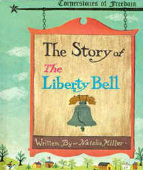 Cornerstones of Freedom The Story of The Liberty Bell