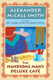 The Handsome Man's Deluxe Cafe: No. 1 Ladies' Detective Agency (15) (A Number 1 Ladies' Detective Agency Book for Young Readers)