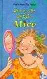 Wie es dir gefällt, Alice. ( Ab 10 J.).