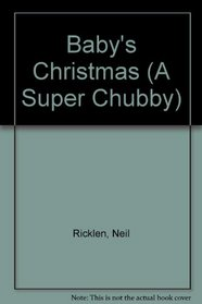 BABY'S CHRISTMAS: SUPER CHUBBY (A Super Chubby)