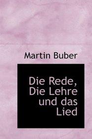 Die Rede, Die Lehre und das Lied (German Edition)