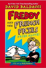Freddy and the French Fries #1: : Fries Alive! (Freddy and the French Fries)