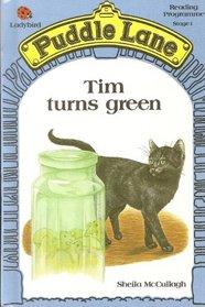 Tim Turns Green (Puddle Lane. Stage 1)