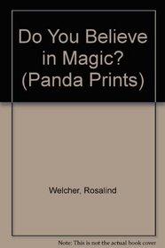 Do You Believe in Magic? (Panda Prints)