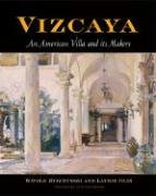 Vizcaya: An American Villa and Its Makers (Penn Studies in Landscape Architecture)