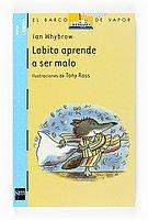 Lobito aprende a ser malo/ Little Wolf's Book of Badness (El Barco De Vapor: Serie Lobito/ the Steam Boat: Little Wolf Series) (Spanish Edition)