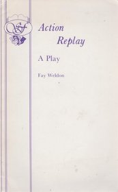 Action replay: A play