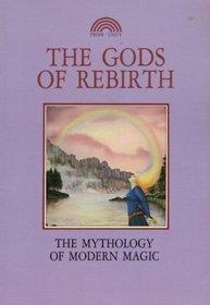 The Gods of Rebirth