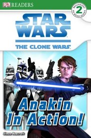 Star Wars: The Clone Wars: Anakin in Action! (DK Readers, Level 2)