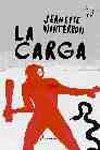 La Carga/ the Charge (Fuera De Coleccion) (Spanish Edition)