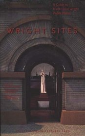 Wright Sites: A Guide to Frank Lloyd Wright Public Places