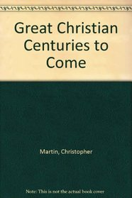 Great Christian Centuries to Come