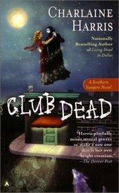 Club Dead (Sookie Stackhouse, Bk 3)
