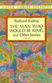 The Man Who Would Be King : and Other Stories (Dover Thrift Editions)