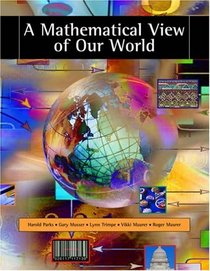 A Mathematical View of Our World (with CD-ROM and iLrn Student, Personal Tutor with SMARTHINKING Printed Access Card)
