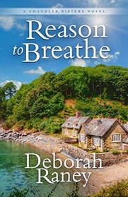 Reason to Breathe (Chandler Sisters, Bk 1)
