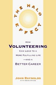 The Halo Effect : How Volunteering Can Lead to a More Fulfilling Life - And A Better Career