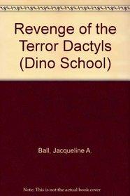 Revenge of the Terror Dactyls (Dino School, No 8)