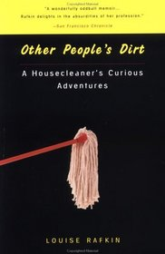 Other People's Dirt: A Housecleaner's Curious Adventures
