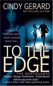 To the Edge (Bodyguards, Bk 1)