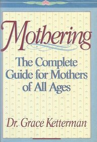 Mothering: A Complete Guide for Mothers of All Ages