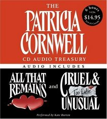 The Patricia Cornwell CD Audio Treasury: All That Remains / Cruel and Unusual (Kay Scarpetta, Bks 3 & 4) (Audio CD) (Abridged)